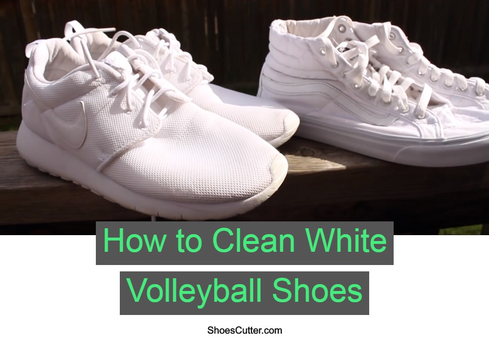How to Clean White Volleyball Shoes