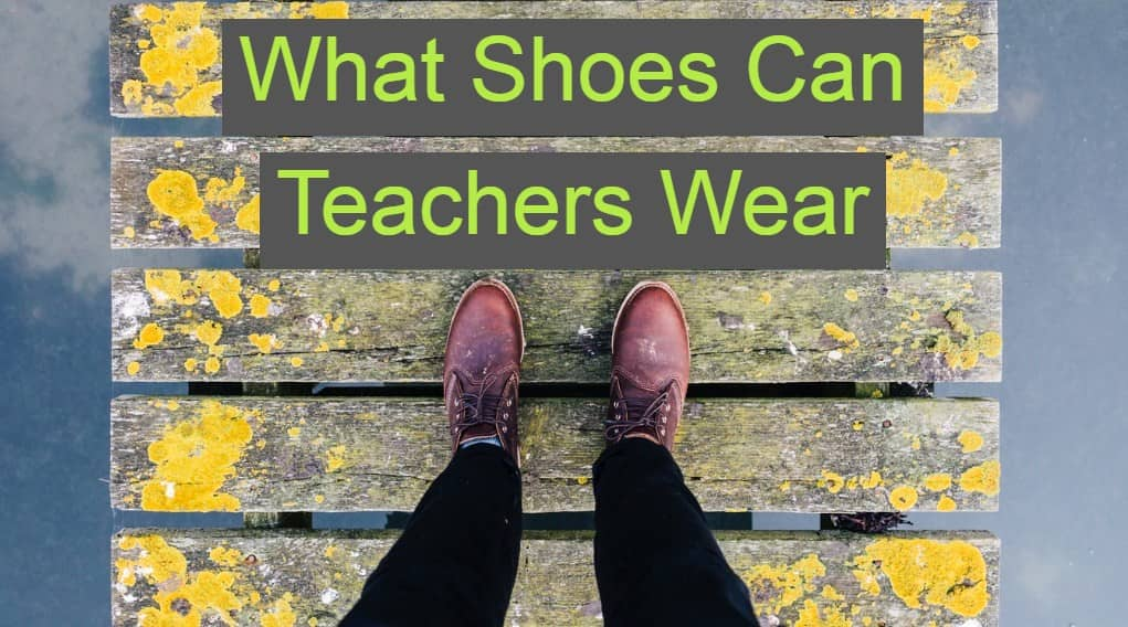 What Shoes Can Teachers Wear