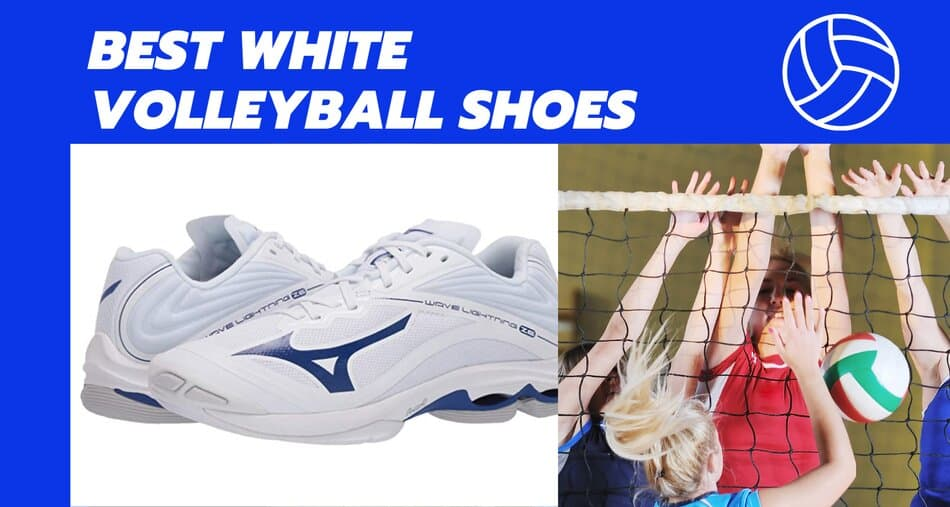 Best White Volleyball Shoes